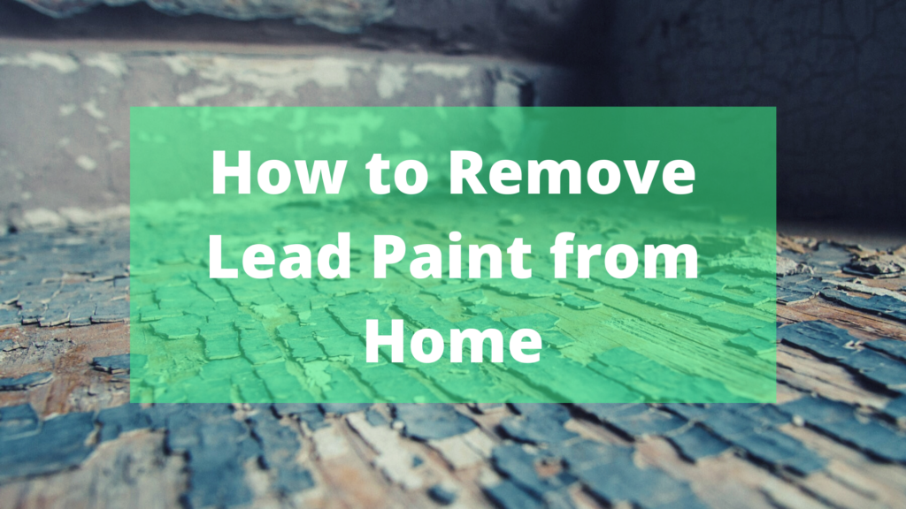 how to remove lead paint from home